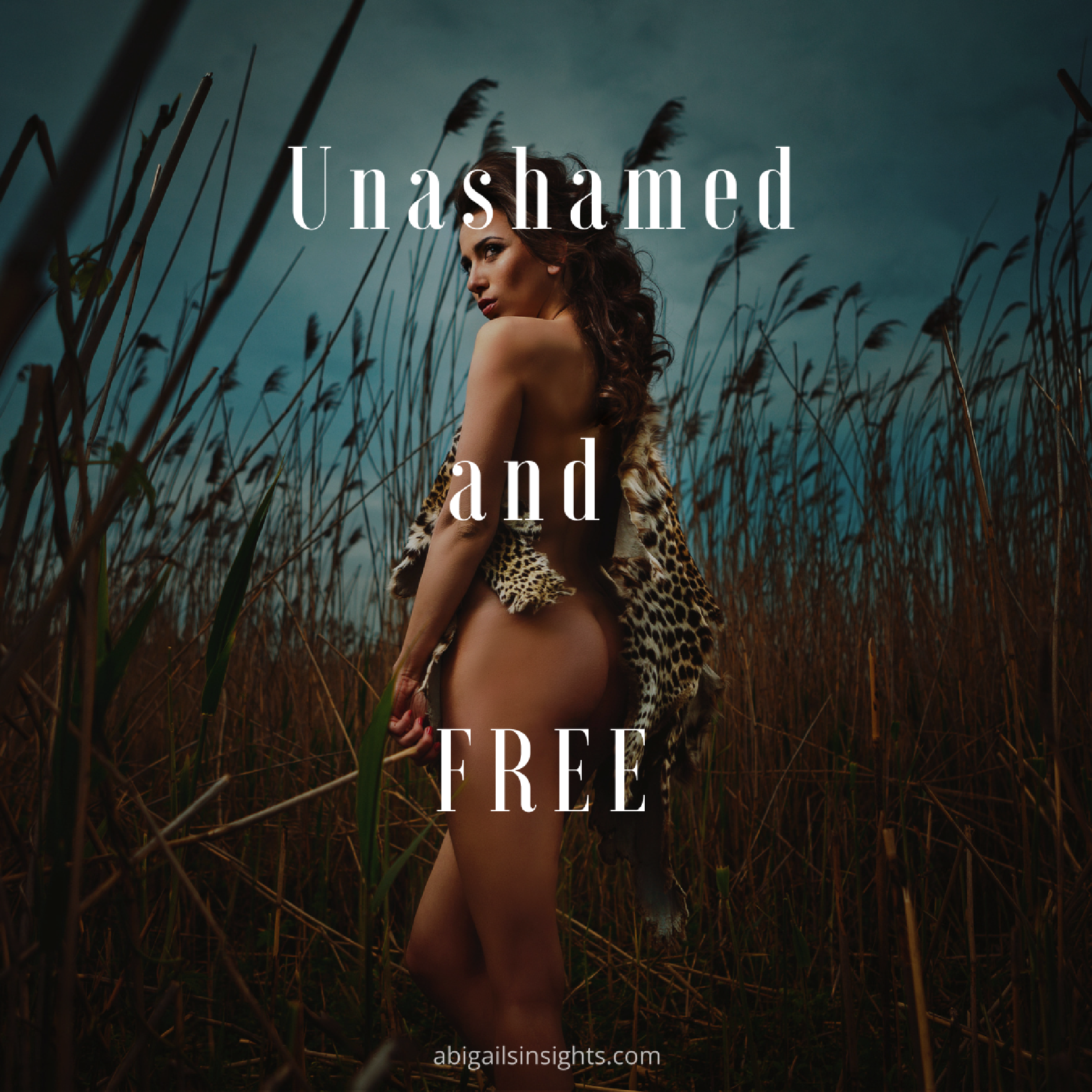 quote: Unashamed and free