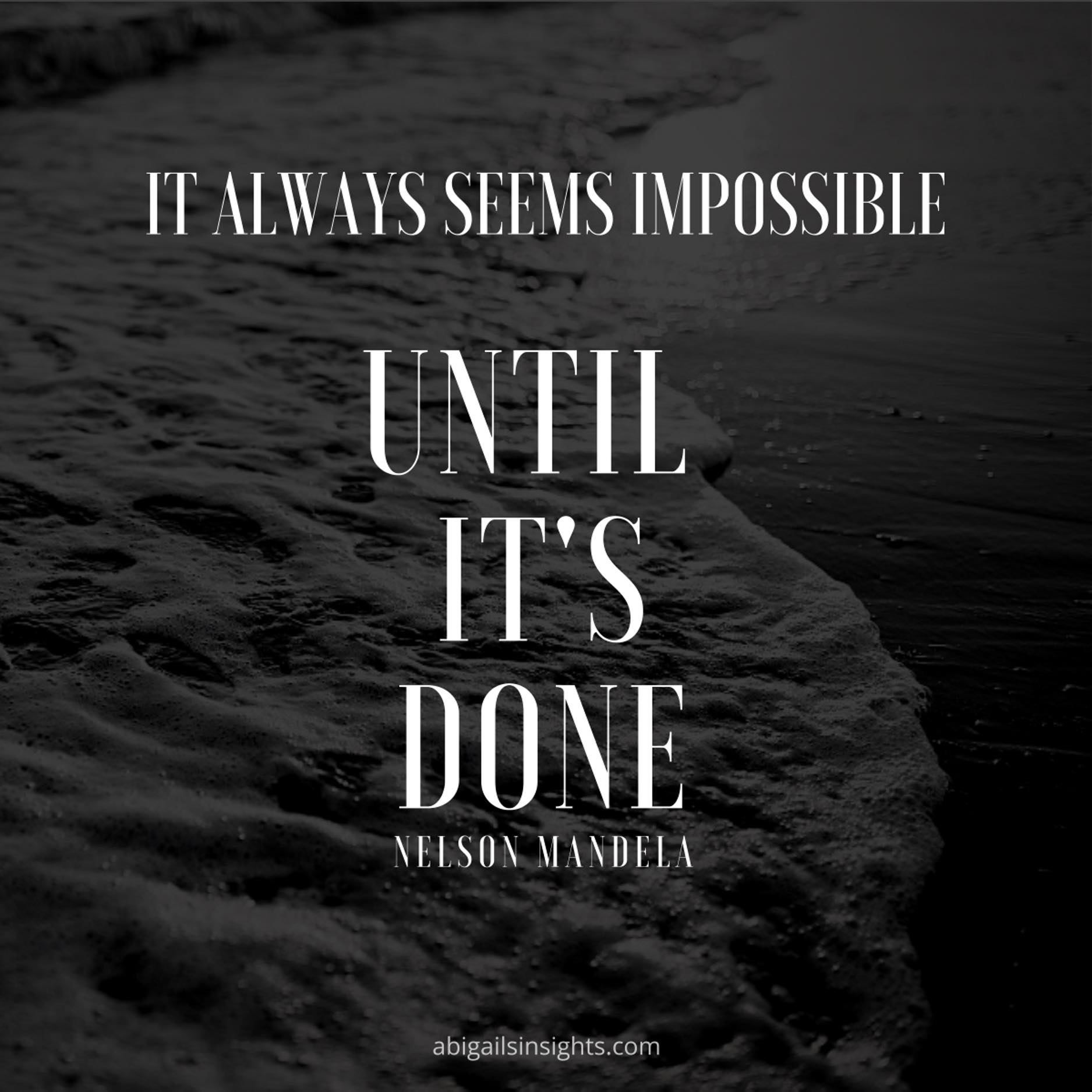 Impossible until done